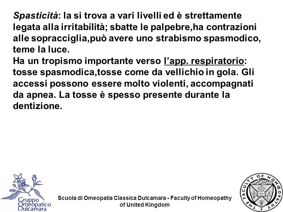 Scuola di Omeopatia Classica Dulcamara - Faculty of Homeopathy of United Kingdom Spasticità: la si trova a vari livelli ed è strettamente legata alla