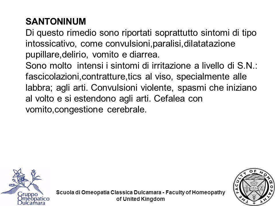 Scuola di Omeopatia Classica Dulcamara - Faculty of Homeopathy of United Kingdom SANTONINUM Di questo rimedio sono riportati soprattutto sintomi di ti