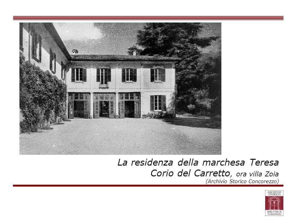 La residenza della marchesa Teresa Corio del Carretto, ora villa Zoia (Archivio Storico Concorezzo)