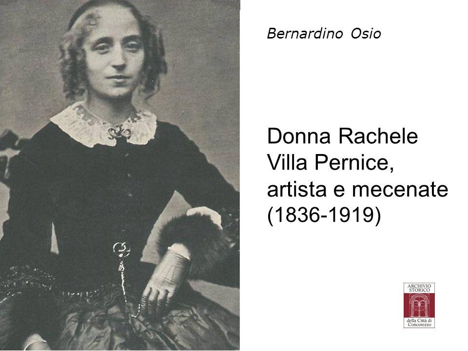 Bernardino Osio Donna Rachele Villa Pernice, artista e mecenate (1836-1919)