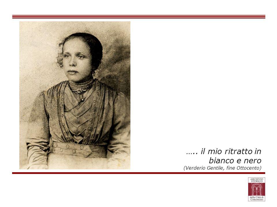 ….. il mio ritratto in bianco e nero (Verderio Gentile, fine Ottocento)