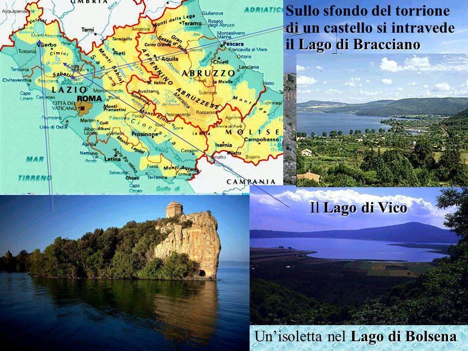 Lago di Bolsena Unisoletta nel Lago di Bolsena LagodiBracciano Sullo sfondo del torrione di un castello si intravede il Lago di Bracciano Lago di Vico Il Lago di Vico