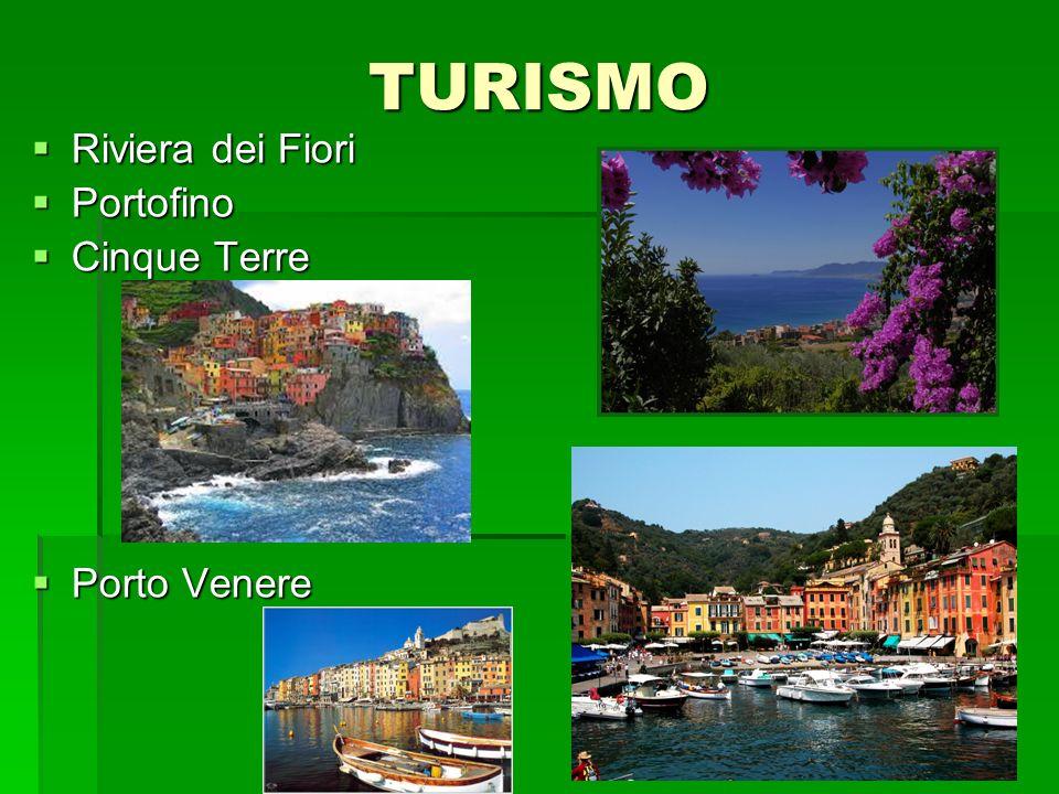 TURISMO Riviera dei Fiori Riviera dei Fiori Portofino Portofino Cinque Terre Cinque Terre Porto Venere Porto Venere