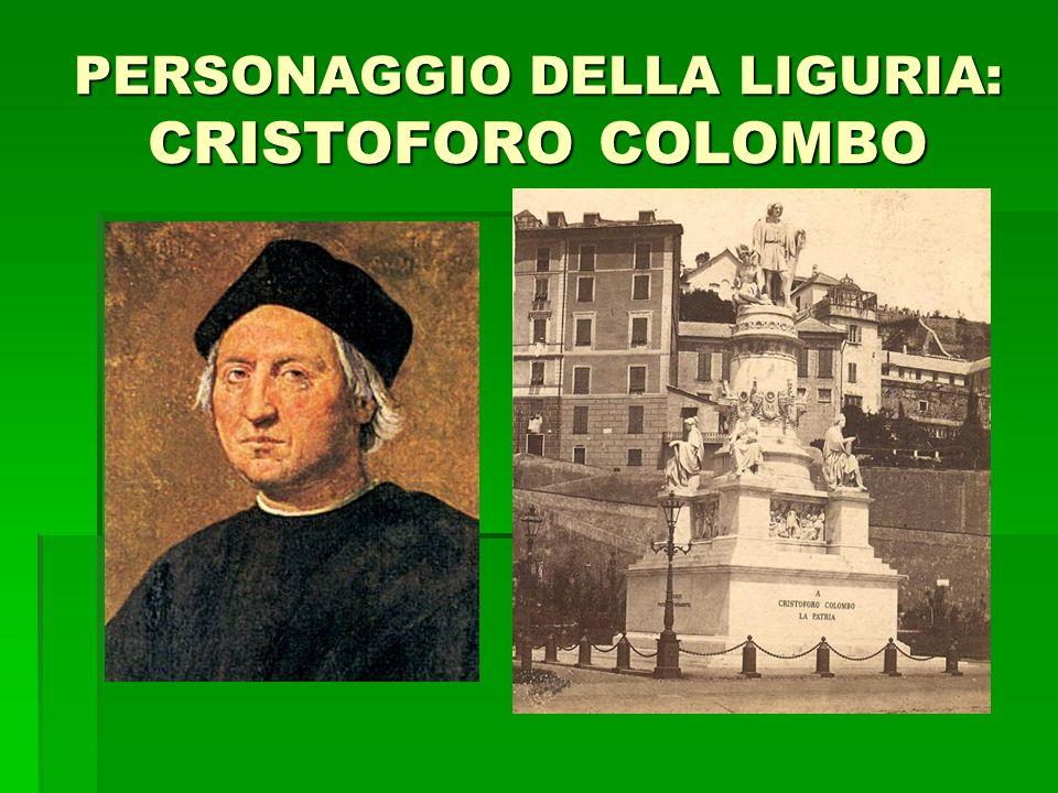 PERSONAGGIO DELLA LIGURIA: CRISTOFORO COLOMBO