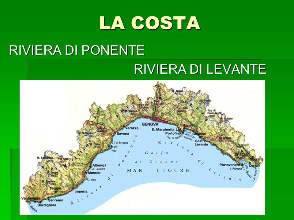 LA COSTA RIVIERA DI PONENTE RIVIERA DI LEVANTE RIVIERA DI LEVANTE