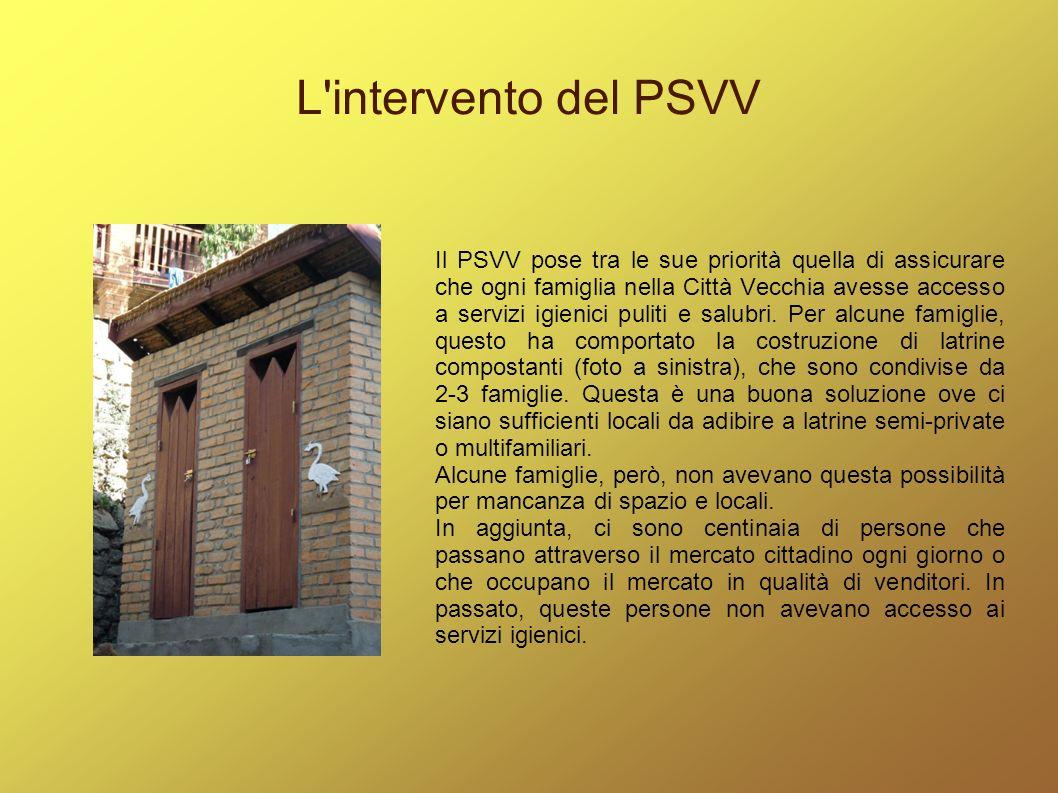 L'intervento del PSVV Il PSVV pose tra le sue priorità quella di assicurare che ogni famiglia nella Città Vecchia avesse accesso a servizi igienici pu
