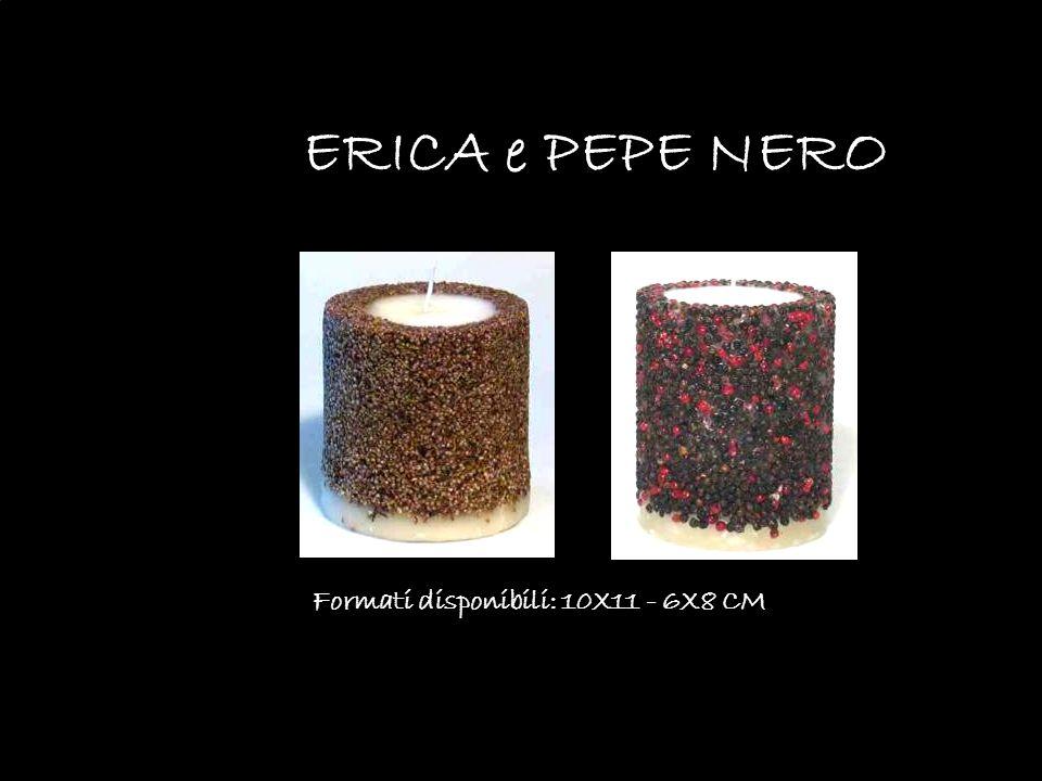 ERICA e PEPE NERO Formati disponibili: 10X11 - 6X8 CM SPEZIE