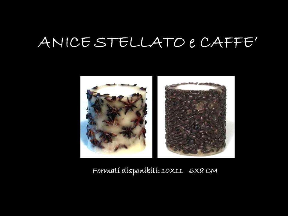 ANICE STELLATO e CAFFE Formati disponibili: 10X11 - 6X8 CM