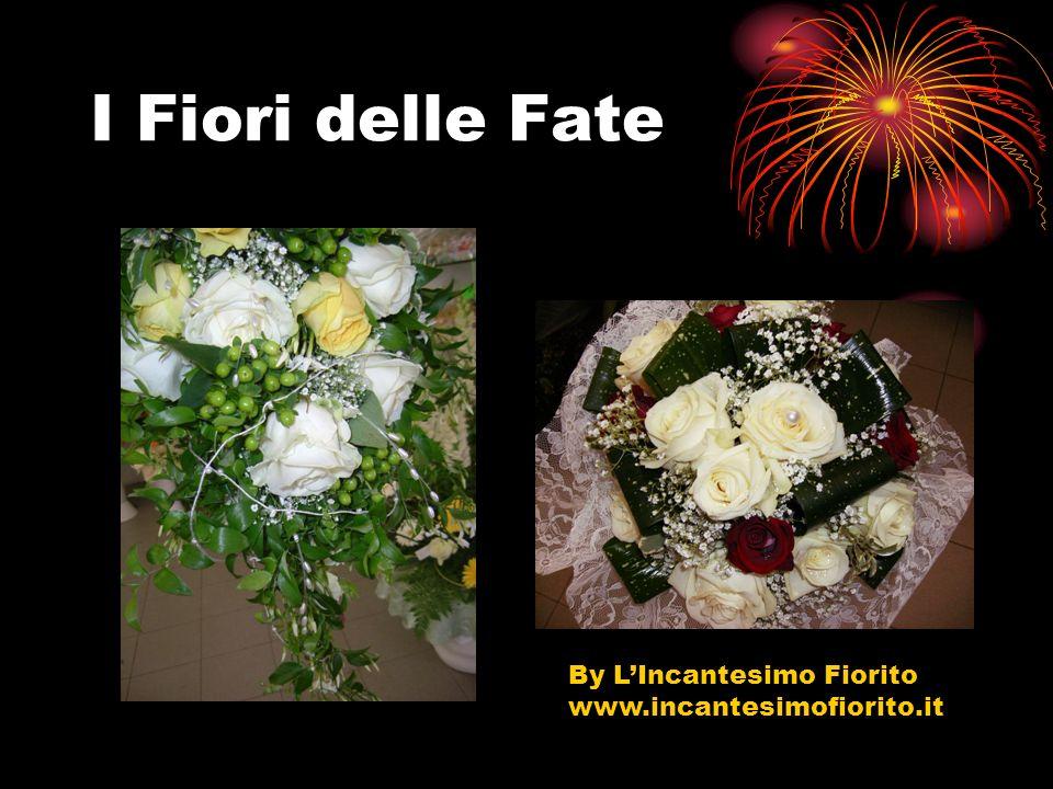 I Fiori delle Fate By LIncantesimo Fiorito www.incantesimofiorito.it