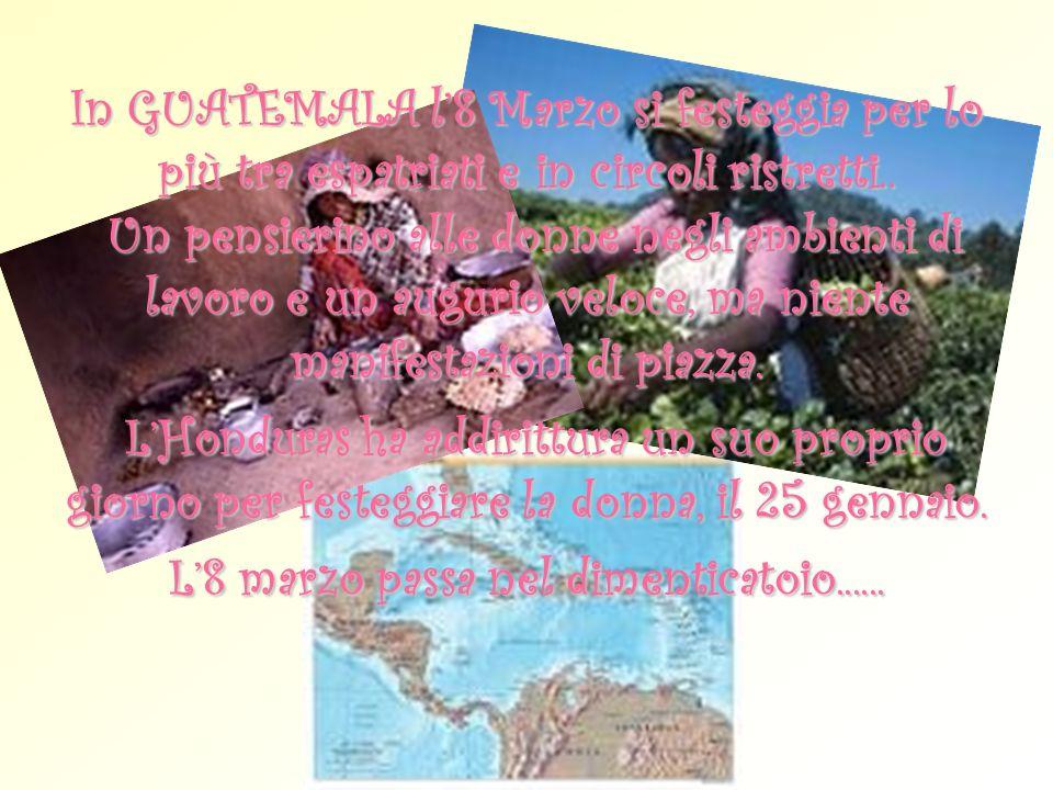 In GUATEMALA l8 Marzo si festeggia per lo più tra espatriati e in circoli ristretti.. Un pensierino alle donne negli ambienti di lavoro e un augurio v