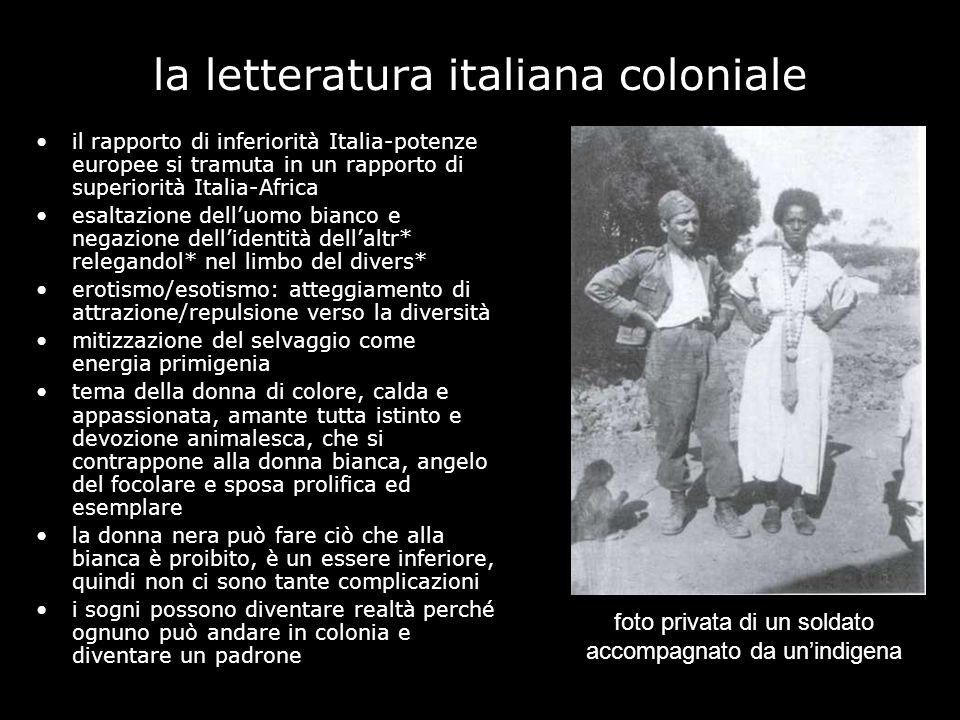 la letteratura italiana coloniale il rapporto di inferiorità Italia-potenze europee si tramuta in un rapporto di superiorità Italia-Africa esaltazione