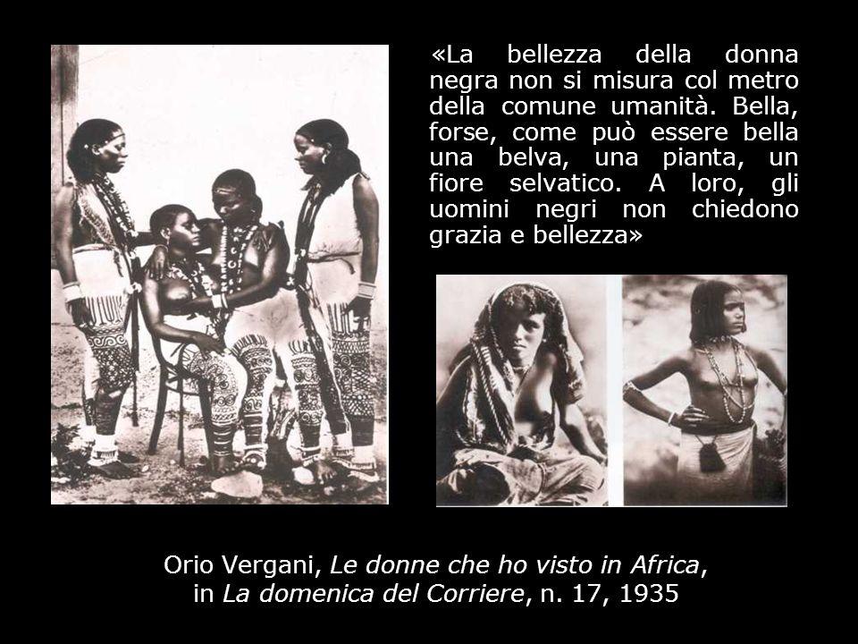 Orio Vergani, Le donne che ho visto in Africa, in La domenica del Corriere, n. 17, 1935 «La bellezza della donna negra non si misura col metro della c