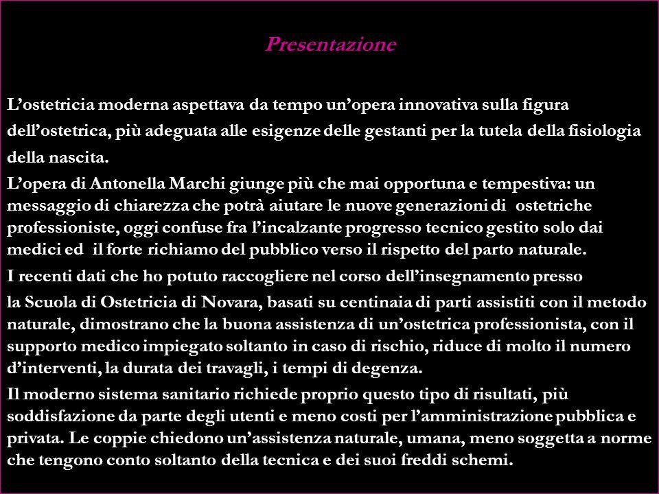 Presentazione Lostetricia moderna aspettava da tempo unopera innovativa sulla figura dellostetrica, più adeguata alle esigenze delle gestanti per la tutela della fisiologia della nascita.