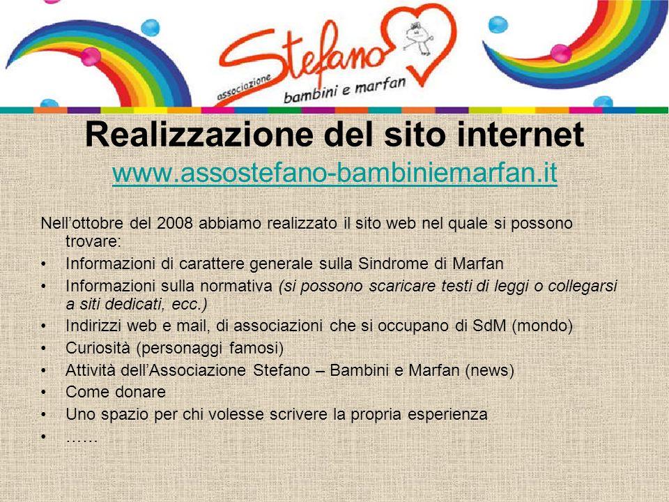 Nellottobre del 2008 abbiamo realizzato il sito web nel quale si possono trovare: Informazioni di carattere generale sulla Sindrome di Marfan Informaz