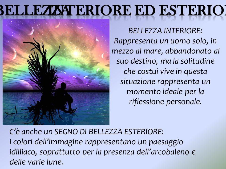 BELLEZZA INTERIORE: Rappresenta un uomo solo, in mezzo al mare, abbandonato al suo destino, ma la solitudine che costui vive in questa situazione rapp