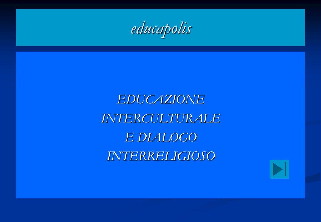 EDUCAZIONEINTERCULTURALE E DIALOGO INTERRELIGIOSO educapolis