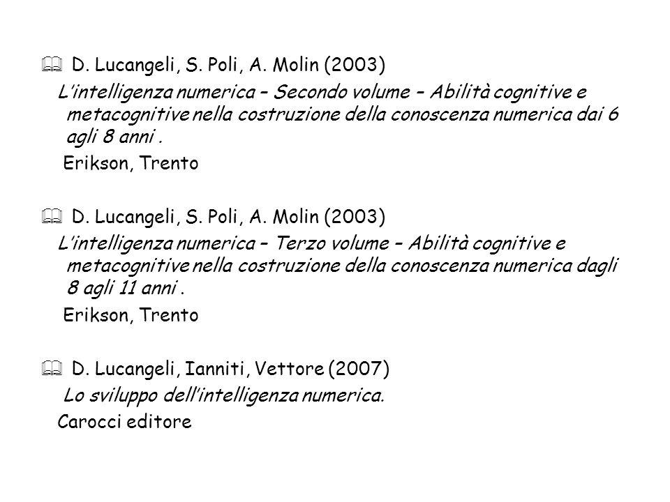 D. Lucangeli, S. Poli, A. Molin (2003) Lintelligenza numerica – Secondo volume – Abilità cognitive e metacognitive nella costruzione della conoscenza