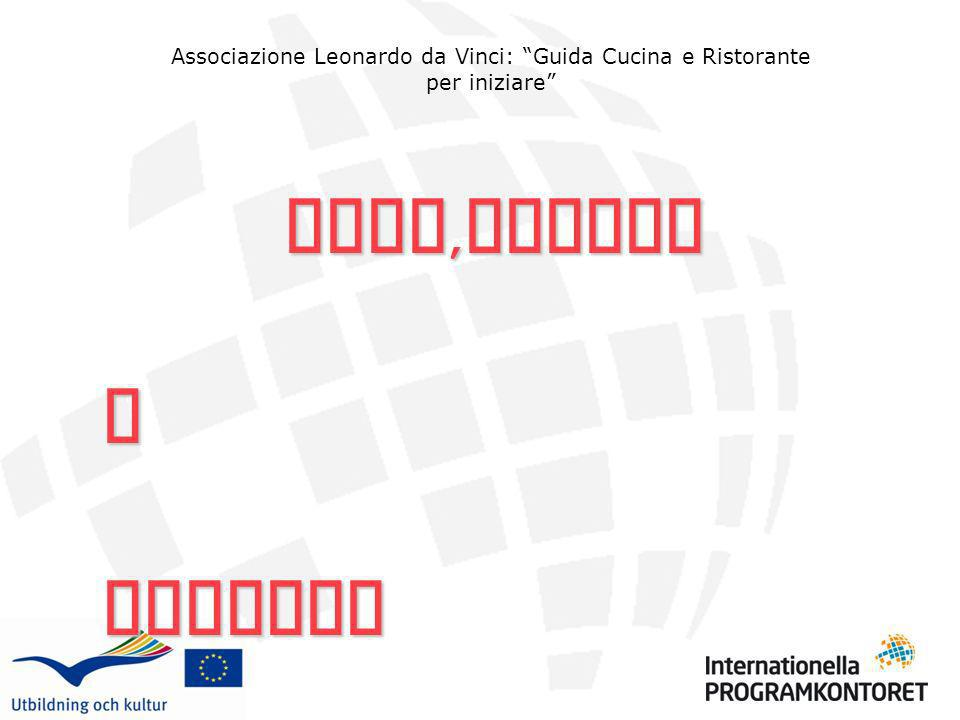Associazione Leonardo da Vinci: Guida Cucina e Ristorante per iniziare Erbe, Spezie e Essenze Essenze