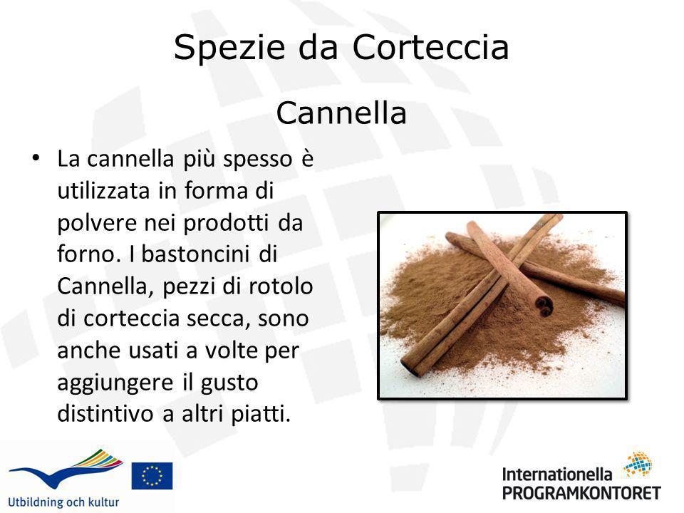 Cannella La cannella più spesso è utilizzata in forma di polvere nei prodotti da forno. I bastoncini di Cannella, pezzi di rotolo di corteccia secca,