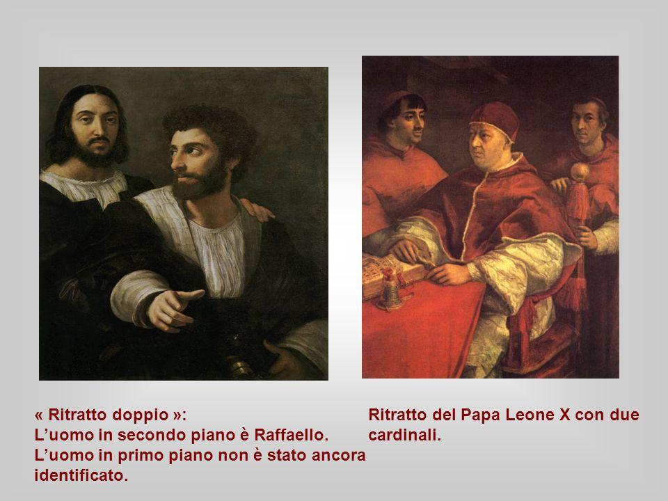 « Ritratto doppio »:Ritratto del Papa Leone X con due Luomo in secondo piano è Raffaello.cardinali. Luomo in primo piano non è stato ancora identifica