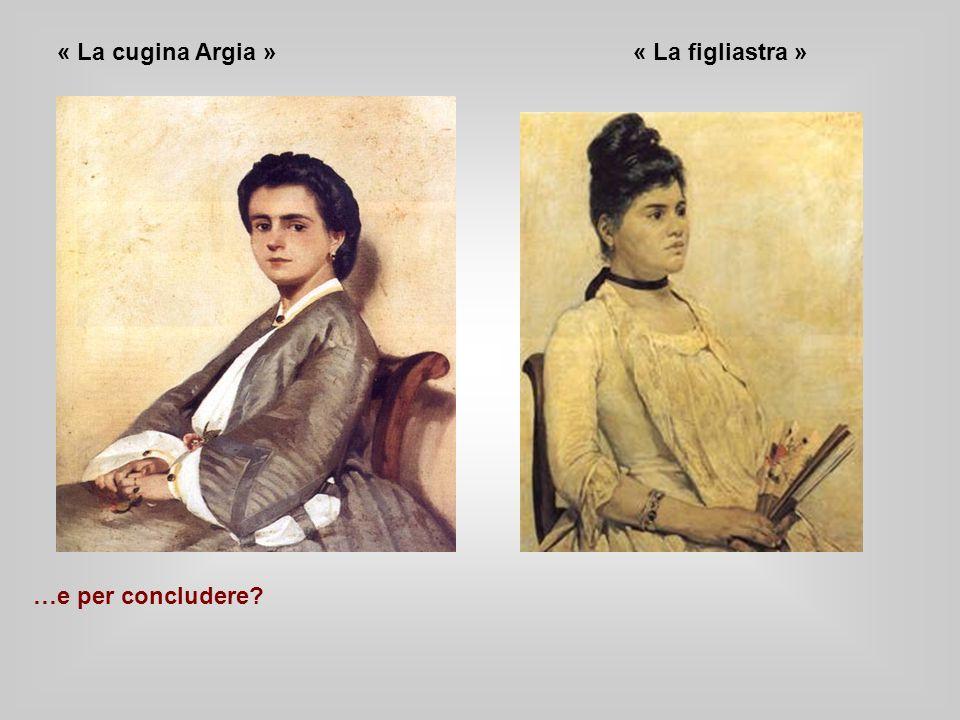 « La cugina Argia »« La figliastra » …e per concludere?