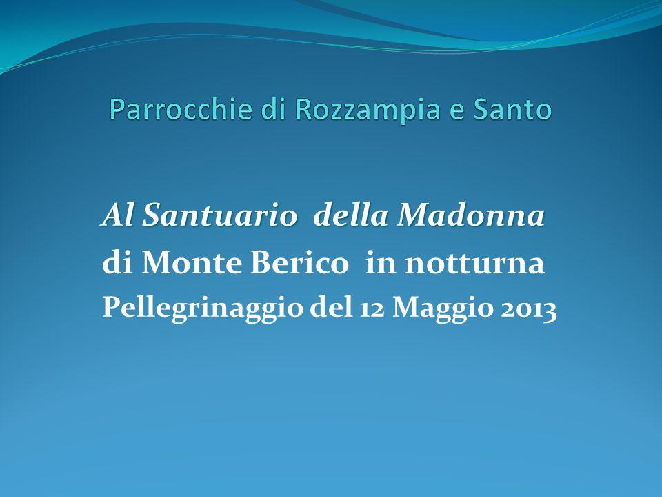 Al Santuario della Madonna di Monte Berico in notturna Pellegrinaggio del 12 Maggio 2013