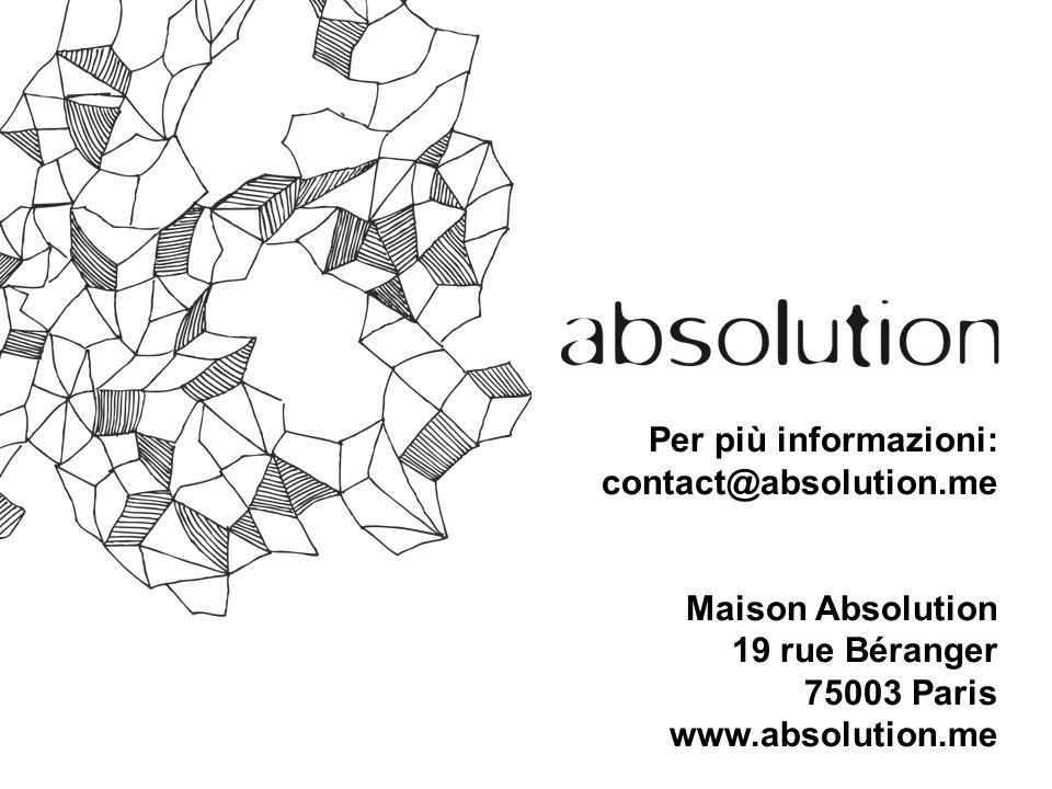 Per più informazioni: contact@absolution.me Maison Absolution 19 rue Béranger 75003 Paris www.absolution.me
