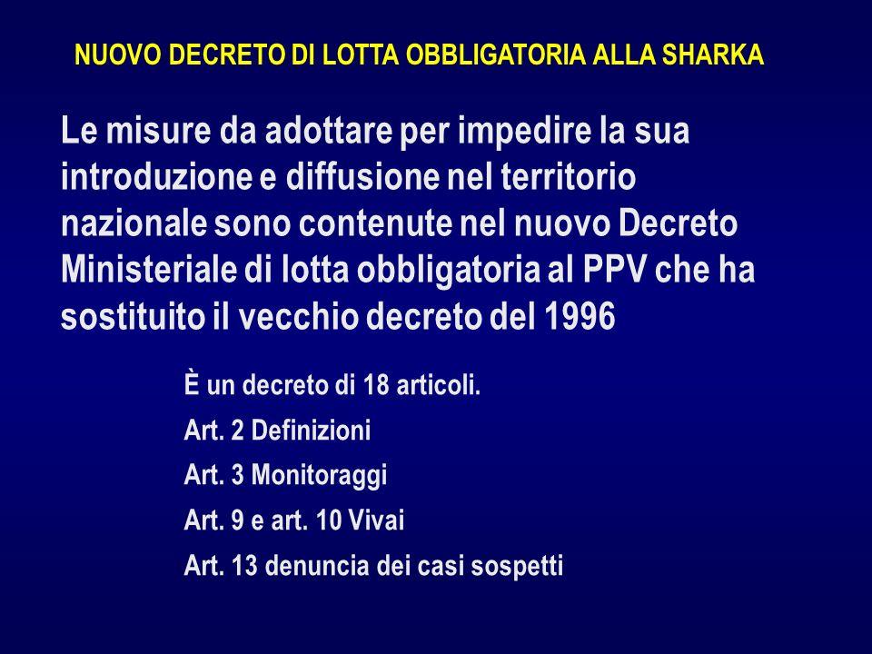 È un decreto di 18 articoli. Art. 2 Definizioni Art. 3 Monitoraggi Art. 9 e art. 10 Vivai Art. 13 denuncia dei casi sospetti NUOVO DECRETO DI LOTTA OB