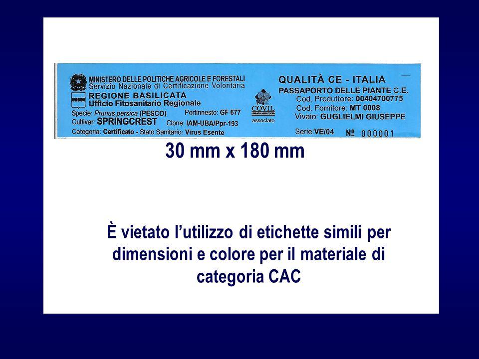 30 mm x 180 mm È vietato lutilizzo di etichette simili per dimensioni e colore per il materiale di categoria CAC