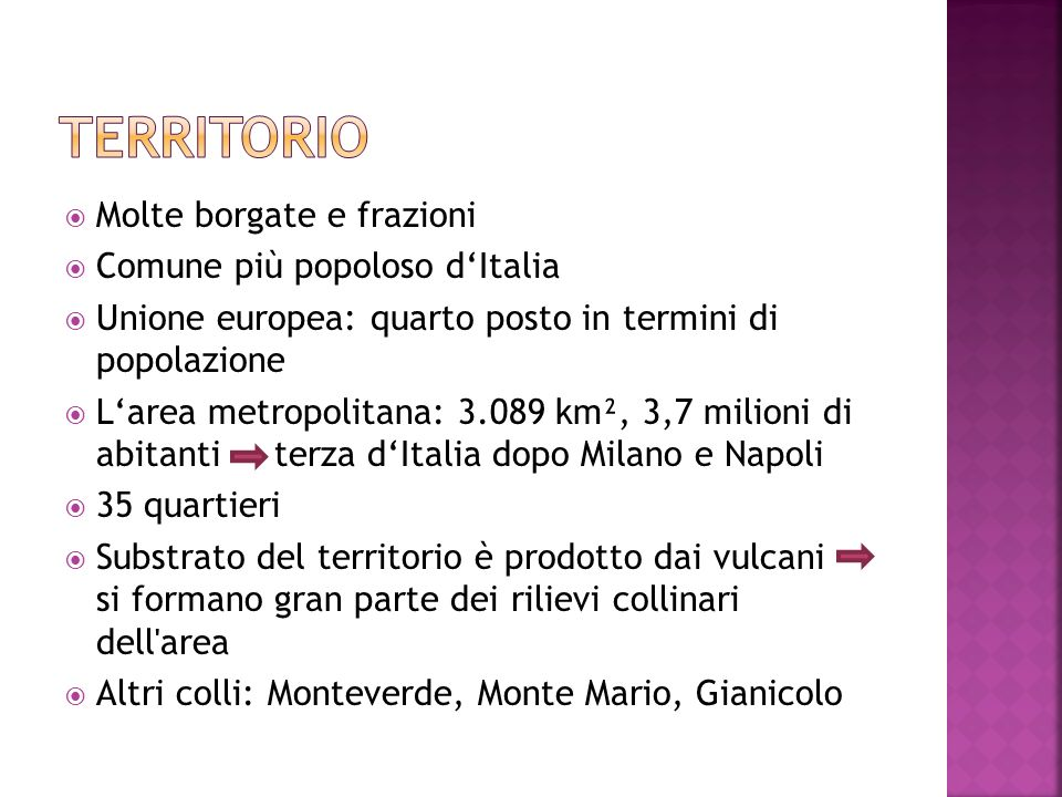 Molte borgate e frazioni Comune più popoloso dItalia Unione europea: quarto posto in termini di popolazione Larea metropolitana: 3.089 km², 3,7 milion