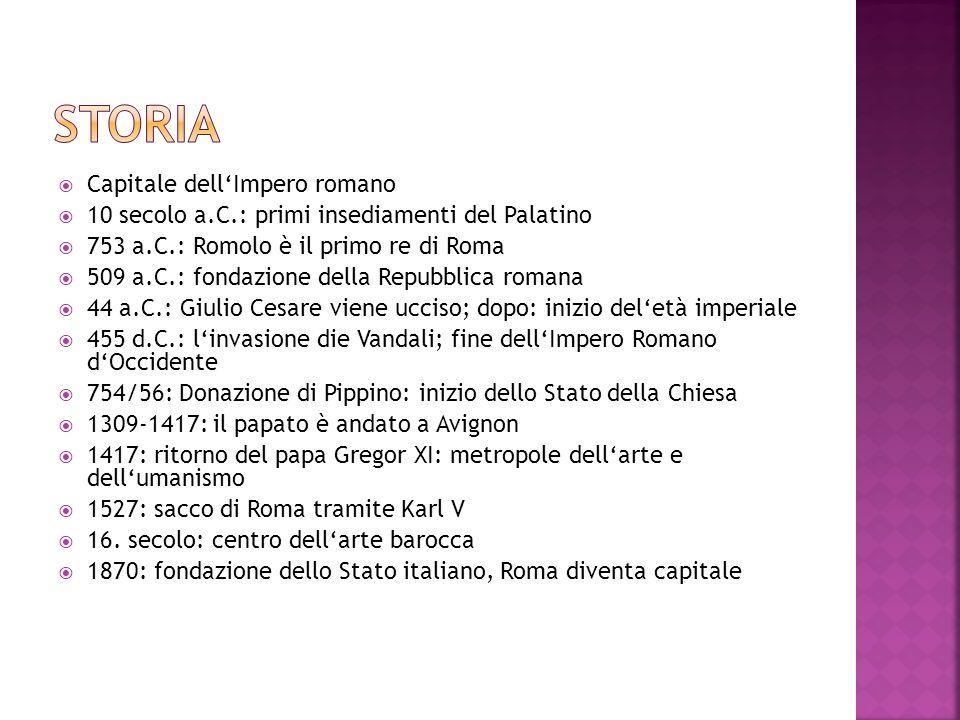 Capitale dellImpero romano 10 secolo a.C.: primi insediamenti del Palatino 753 a.C.: Romolo è il primo re di Roma 509 a.C.: fondazione della Repubblic