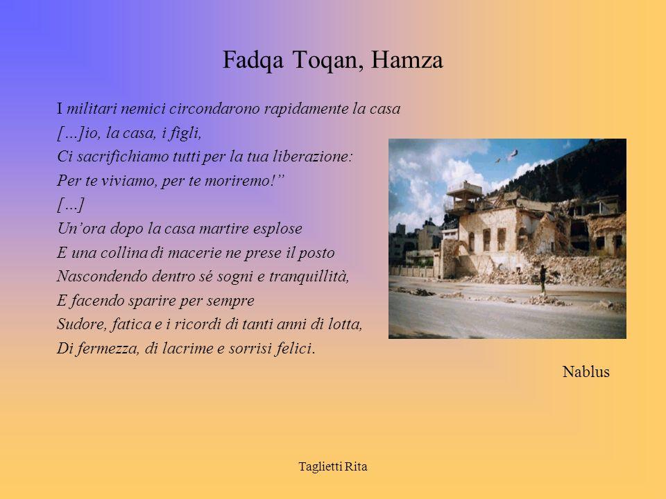 Taglietti Rita Fadqa Toqan, Hamza I militari nemici circondarono rapidamente la casa […]io, la casa, i figli, Ci sacrifichiamo tutti per la tua libera