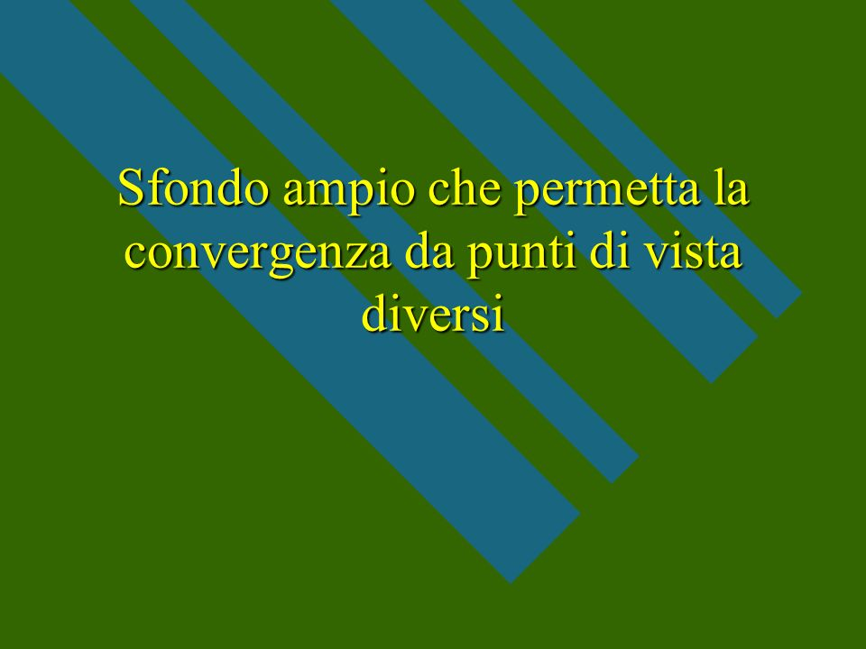 Sfondo ampio che permetta la convergenza da punti di vista diversi