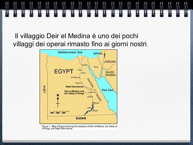 Il villaggio Deir el Medina è uno dei pochi villaggi dei operai rimasto fino ai giorni nostri.