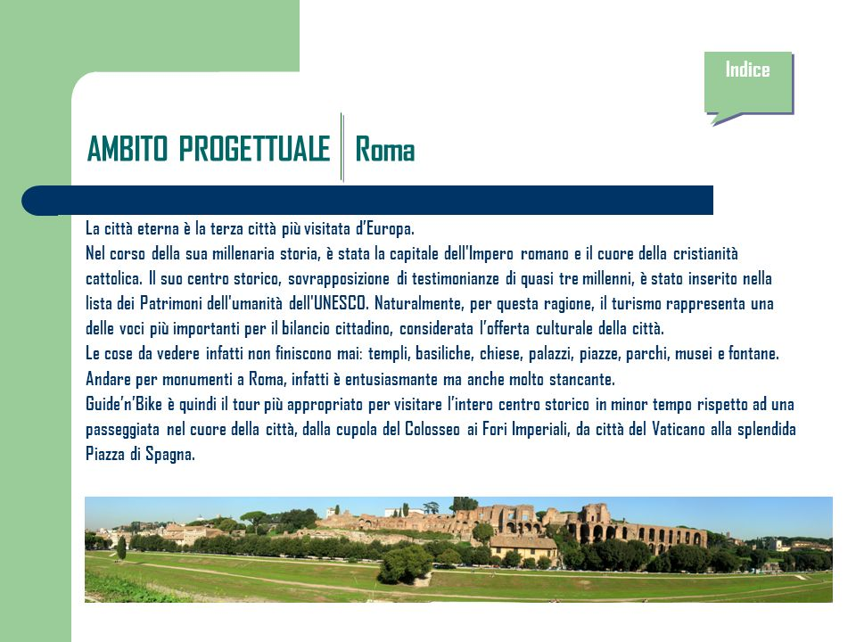 AMBITO PROGETTUALE Roma La città eterna è la terza città più visitata dEuropa.