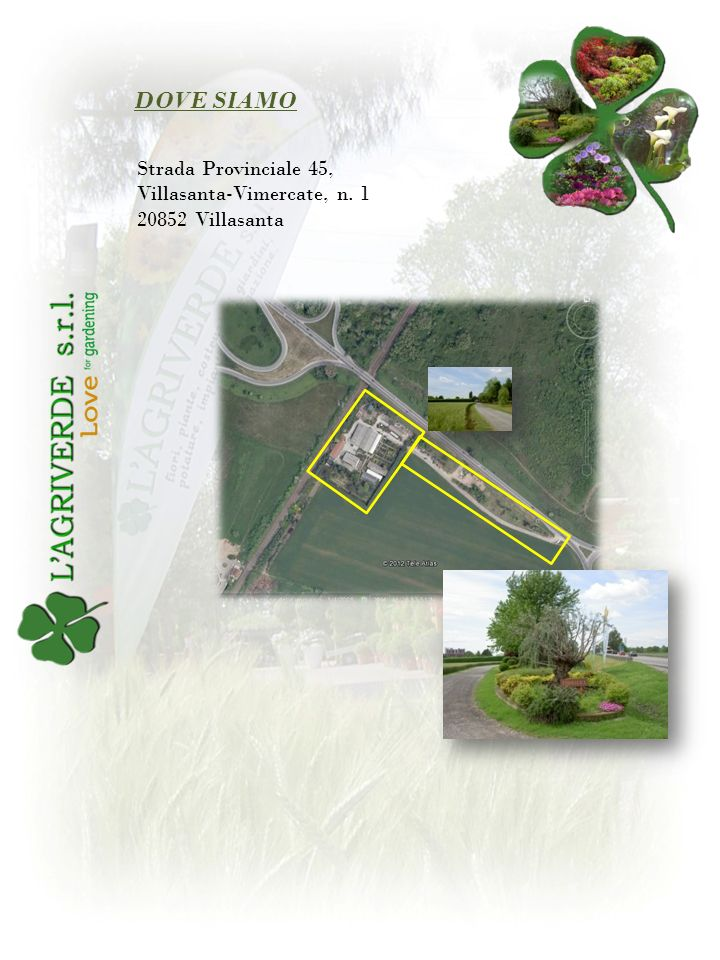 DOVE SIAMO Strada Provinciale 45, Villasanta-Vimercate, n. 1 20852 Villasanta