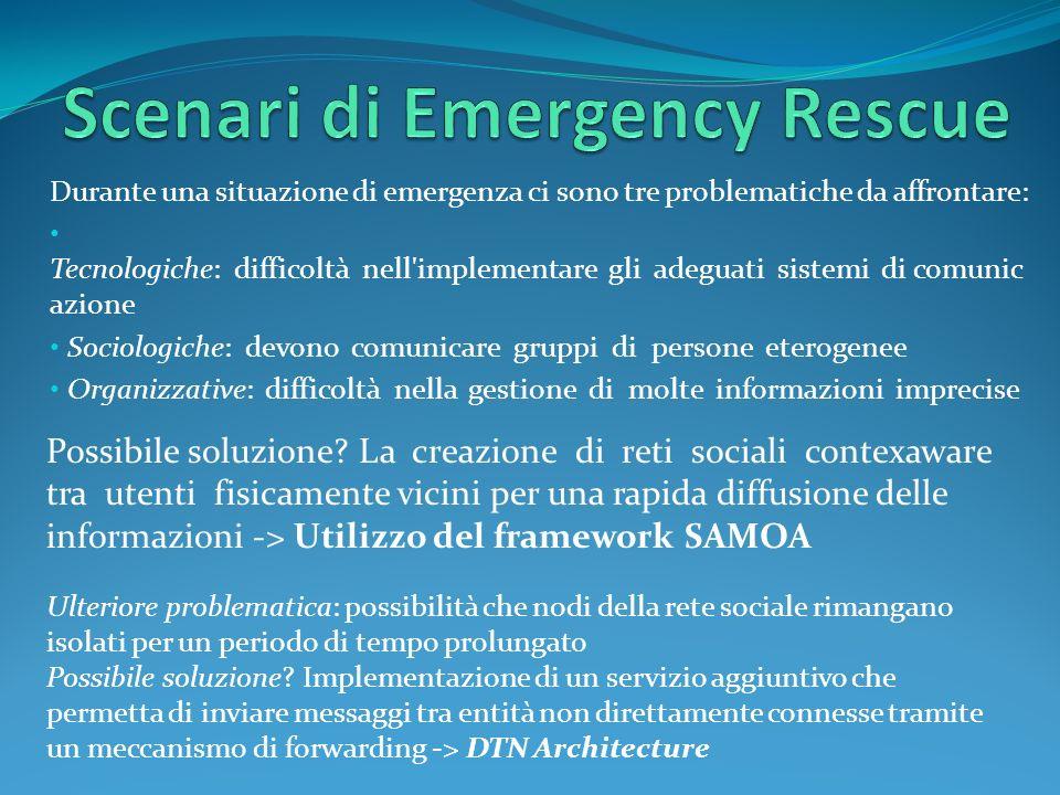 Durante una situazione di emergenza ci sono tre problematiche da affrontare: Tecnologiche: difficoltà nell'implementare gli adeguati sistemi di comuni