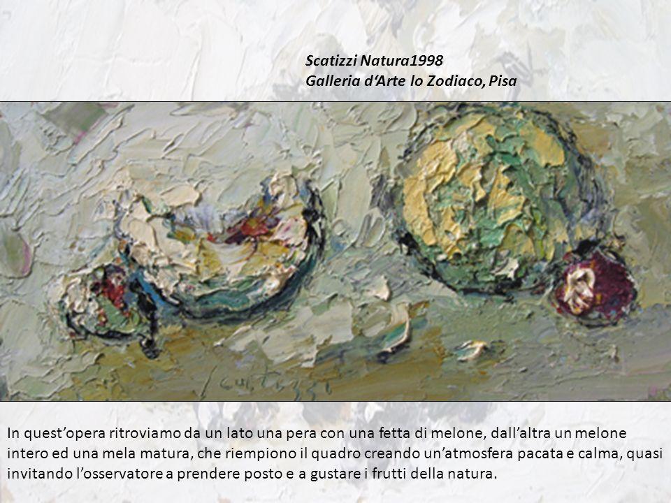 Scatizzi Natura1998 Galleria dArte lo Zodiaco, Pisa In questopera ritroviamo da un lato una pera con una fetta di melone, dallaltra un melone intero e