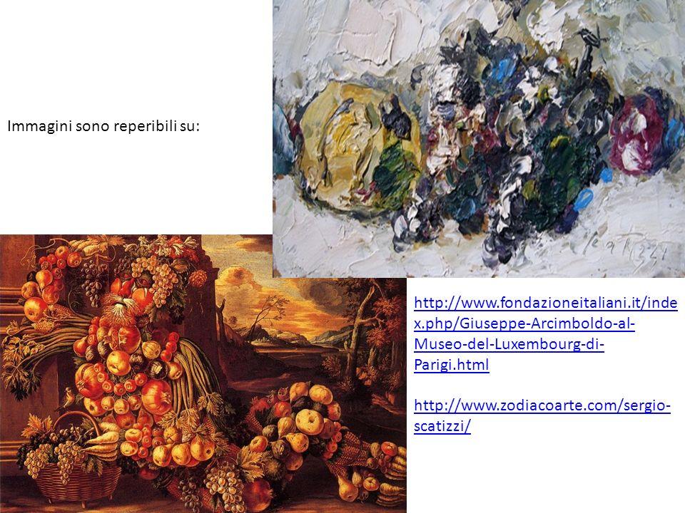 Immagini sono reperibili su: http://www.fondazioneitaliani.it/inde x.php/Giuseppe-Arcimboldo-al- Museo-del-Luxembourg-di- Parigi.html http://www.zodia