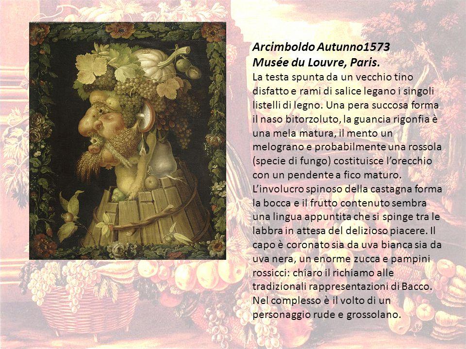 Arcimboldo Autunno1573 Musée du Louvre, Paris. La testa spunta da un vecchio tino disfatto e rami di salice legano i singoli listelli di legno. Una pe
