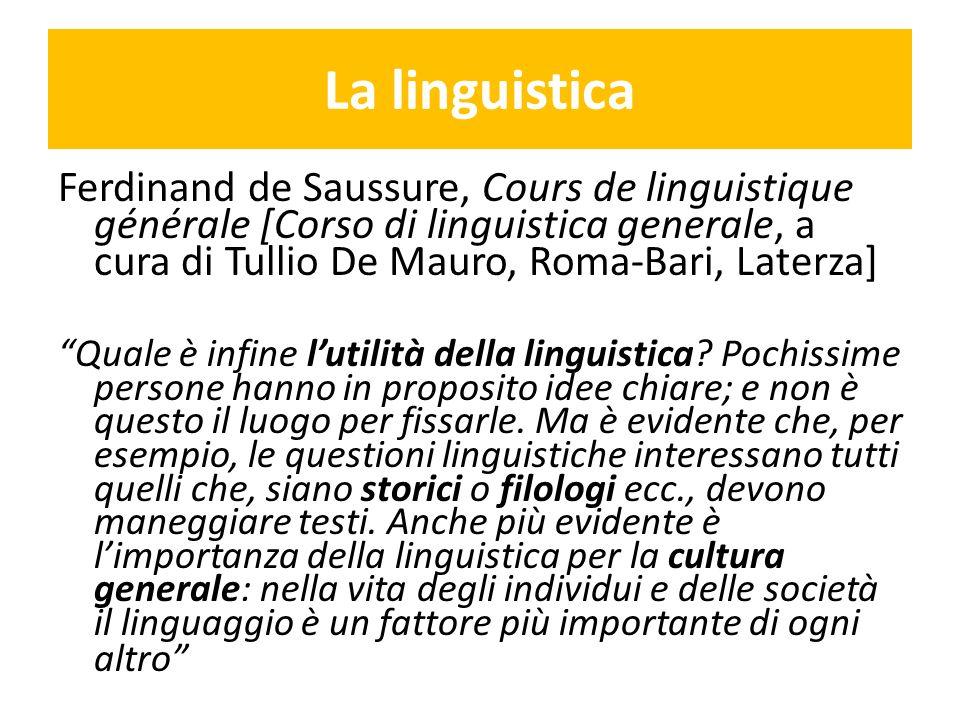 La linguistica Ferdinand de Saussure, Cours de linguistique générale [Corso di linguistica generale, a cura di Tullio De Mauro, Roma-Bari, Laterza] Qu