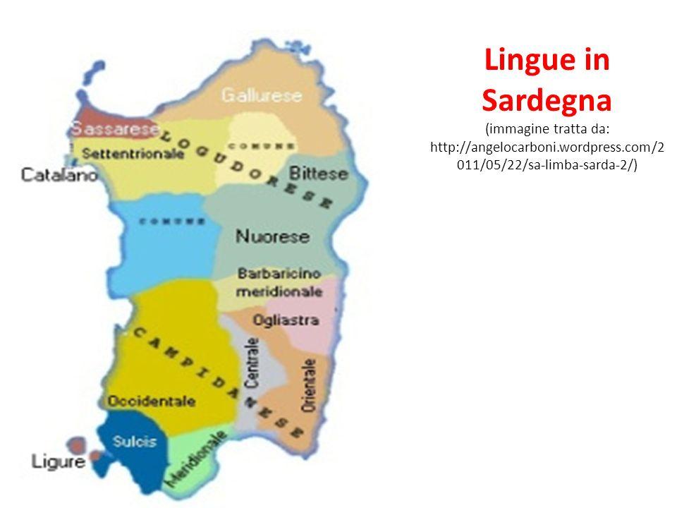 Lingue in Sardegna (immagine tratta da: http://angelocarboni.wordpress.com/2 011/05/22/sa-limba-sarda-2/)