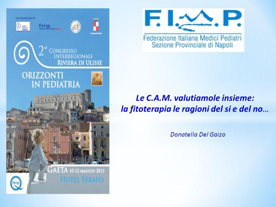 Le C.A.M. valutiamole insieme: la fitoterapia le ragioni del si e del no… Donatella Del Gaizo