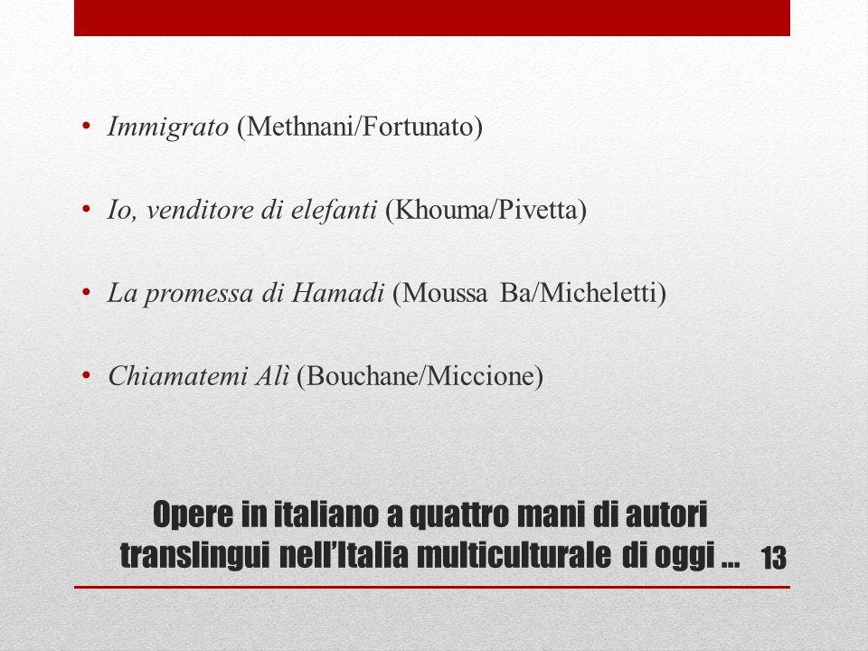 Opere in italiano a quattro mani di autori translingui nellItalia multiculturale di oggi...