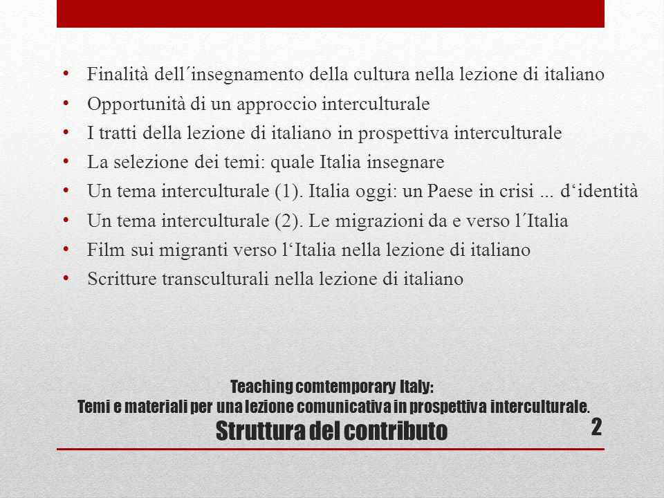 Teaching comtemporary Italy: Temi e materiali per una lezione comunicativa in prospettiva interculturale.