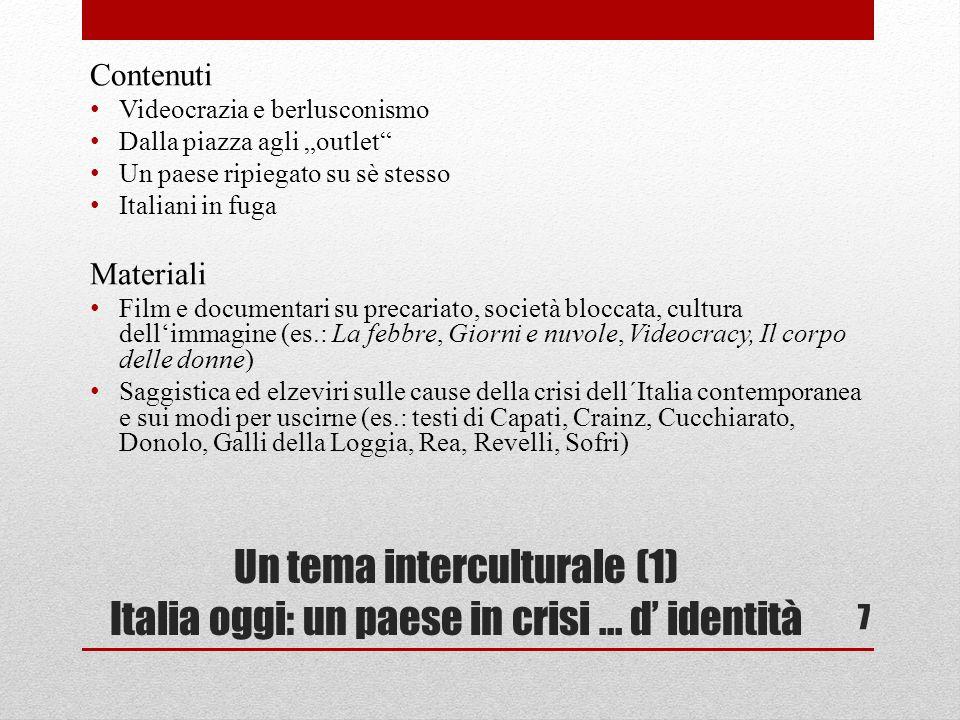 Un tema interculturale (1) Italia oggi: un paese in crisi...