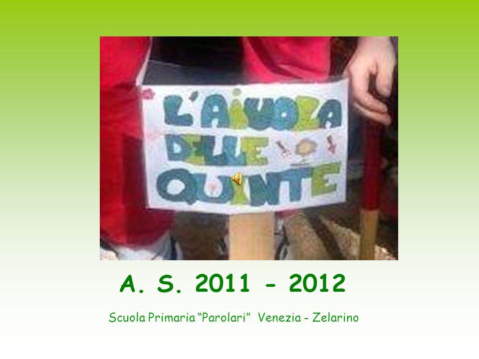 A. S. 2011 - 2012 Scuola Primaria Parolari Venezia - Zelarino