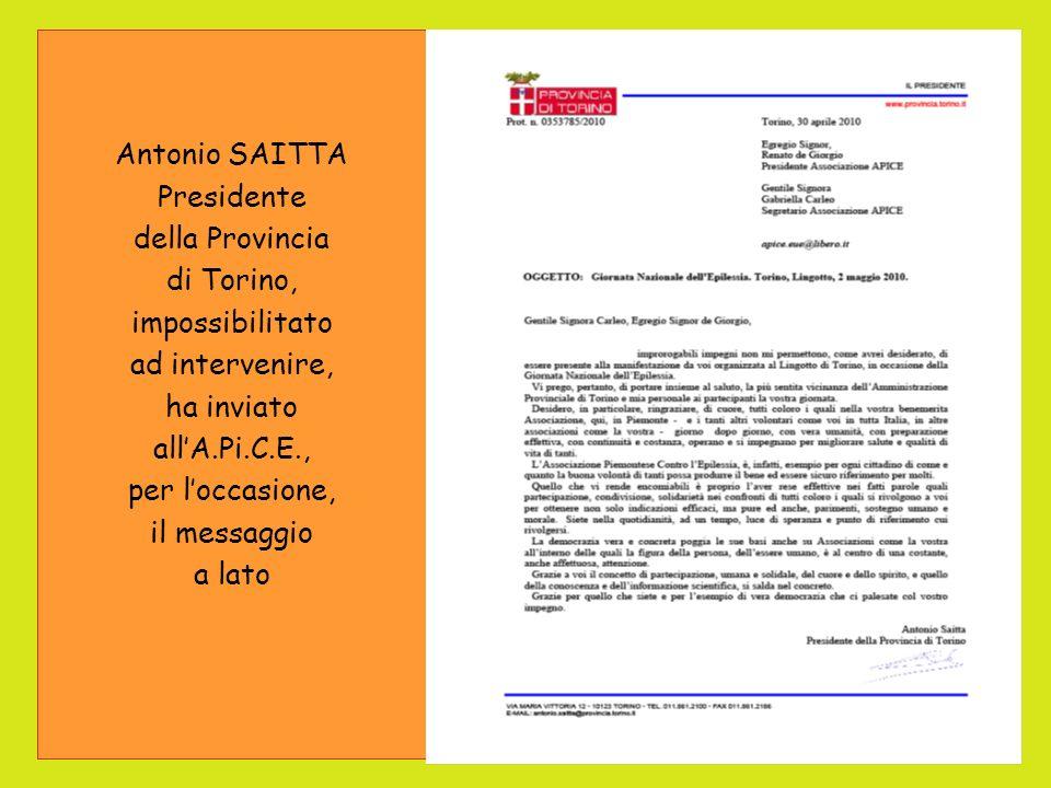 Antonio SAITTA Presidente della Provincia di Torino, impossibilitato ad intervenire, ha inviato allA.Pi.C.E., per loccasione, il messaggio a lato