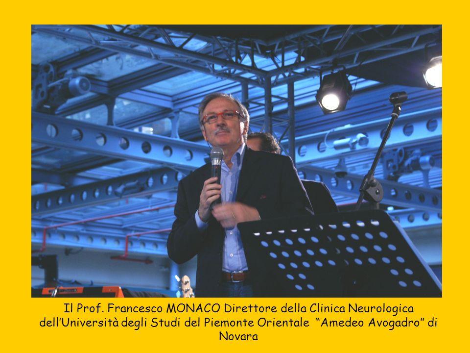 Il Prof. Francesco MONACO Direttore della Clinica Neurologica dellUniversità degli Studi del Piemonte Orientale Amedeo Avogadro di Novara