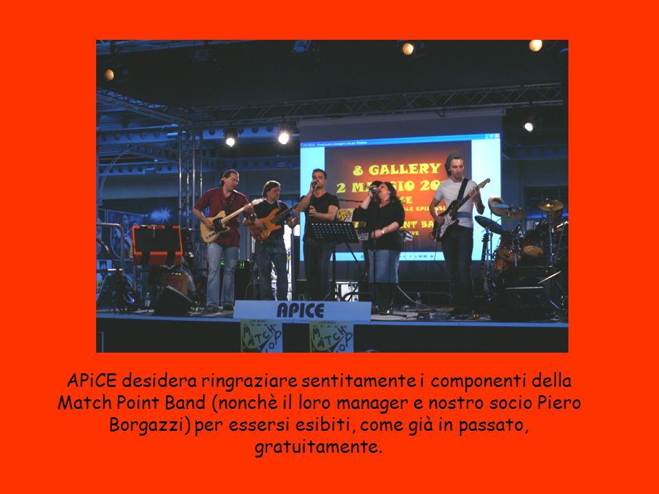 APiCE desidera ringraziare sentitamente i componenti della Match Point Band (nonchè il loro manager e nostro socio Piero Borgazzi) per essersi esibiti